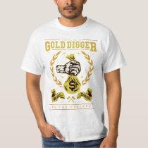 Don't Be A Gold Digger Be A Hustler T Shirt