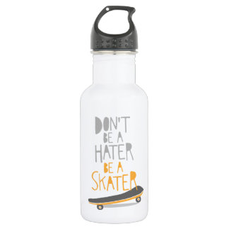 Don't Be a Hater, Be a Skater Stainless Steel Water Bottle