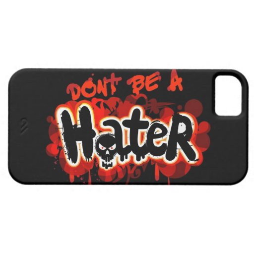 Don't Be a Hater iPhone 5 Case
