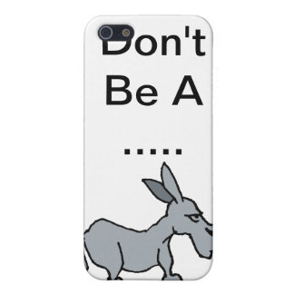 Don't Be A ..... iPhone SE/5/5s Cover