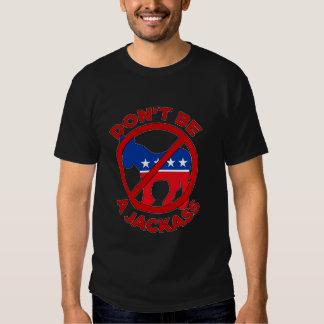 Don't be a Jackass T Shirt