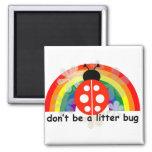 Don't be a litter bug fridge magnet