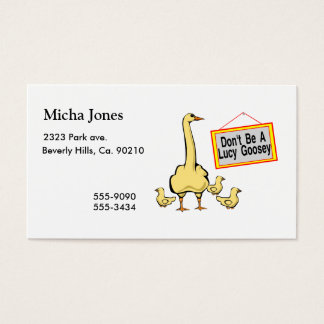 Don't Be A Lucy Goosey Goose Business Card