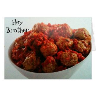 DON'T BE A MEATBALL BROTHER BIRTHDAY CARD