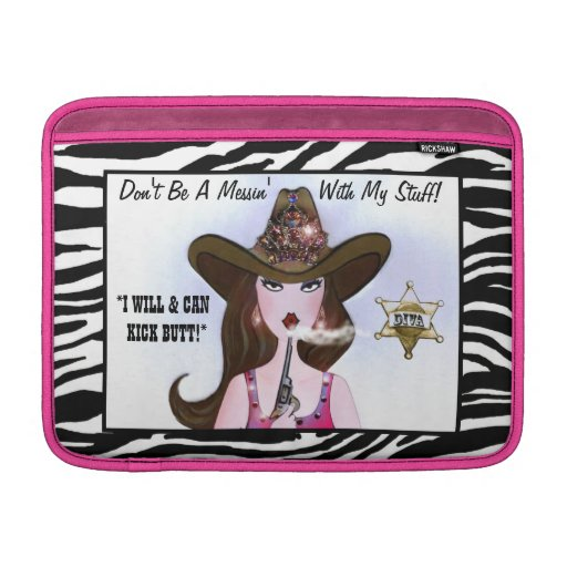 Don't Be A Messin' With My Stuff! - I KICK BUTT! Sleeve For MacBook Air