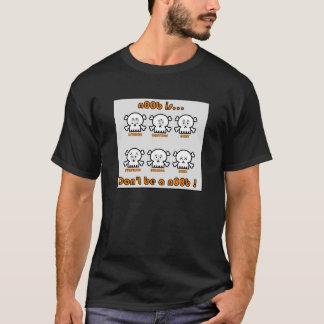 Don't be a noob T-Shirt