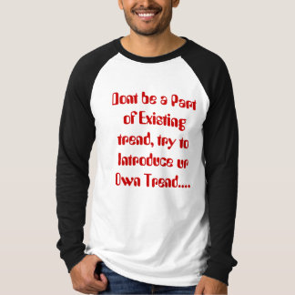 Dont be a Part of Existing trend, try to Introd... T-Shirt