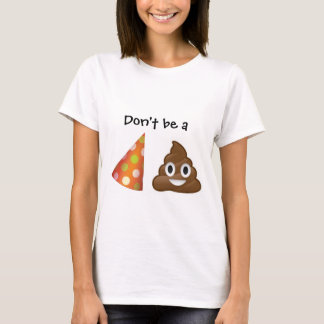 Don't be a party pooper emoji T-shirt