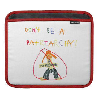 Don't Be a Patriarchy Sleeve For iPads