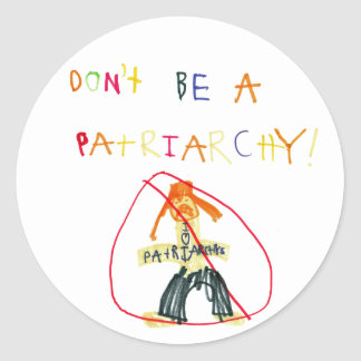 Don't Be a Patriarchy Round Sticker