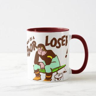 Don't be a Poor Loser Mug