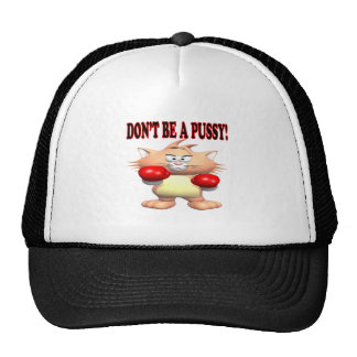 Dont Be A Pussy Trucker Hat