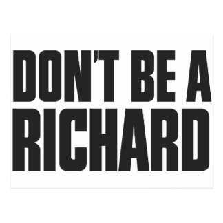 Don't Be A Richard Postcard