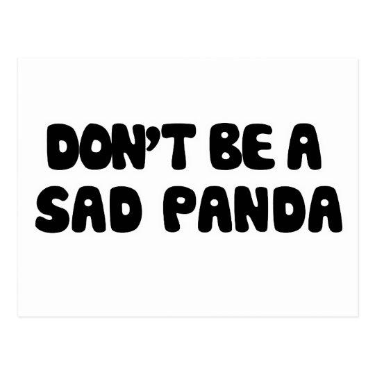 Dont be a sad panda postcard