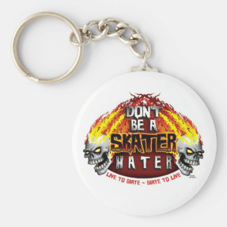 Don't Be A Skater Hater (Keychain) Keychain