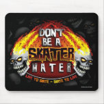 Don't Be A Skater Hater (Mousepad) Mouse Pad