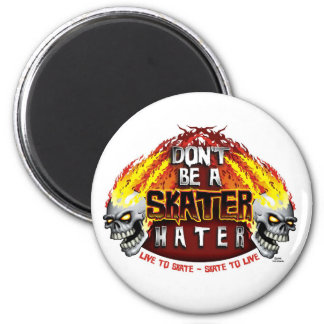 Don't Be A Skater Hater (Round Magnet) 2 Inch Round Magnet