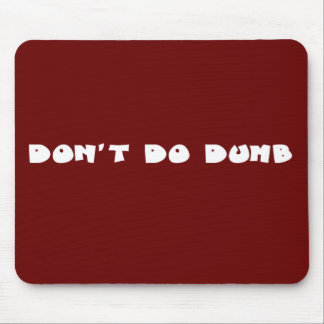 Don't be a stupid idiot mouse pad