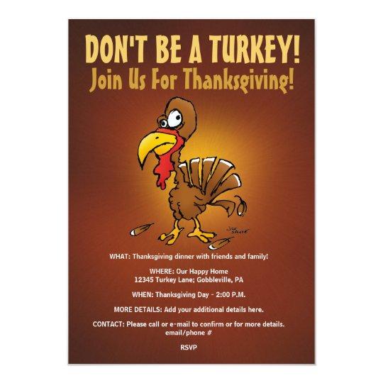 don t be a turkey funny thanksgiving invitation zazzle com