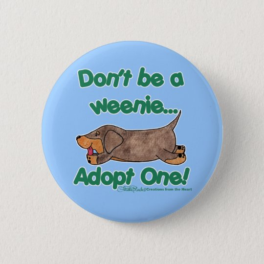 Don't be a Weenie! Button