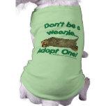 Don't be a Weenie! Doggie Shirt
