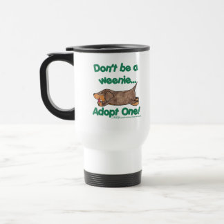 Don't be a Weenie! 15 Oz Stainless Steel Travel Mug