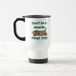 Don't be a Weenie! Travel Mug