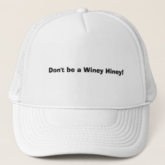 Don't be a Winey Hiney! Trucker Hat