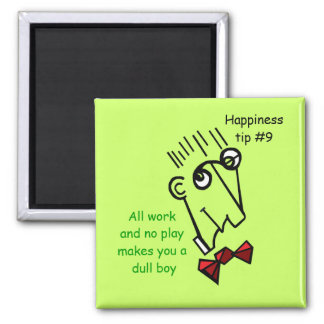 don't be a workaholic 2 inch square magnet