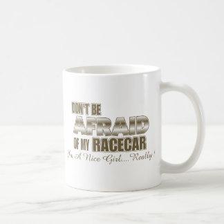Don't Be Afraid of My Racecar.... Mugs