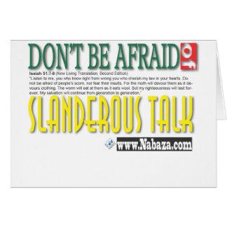 don't be afraid of slanderous talk card
