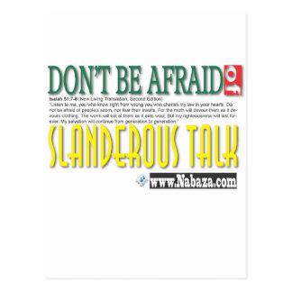 don't be afraid of slanderous talk postcard