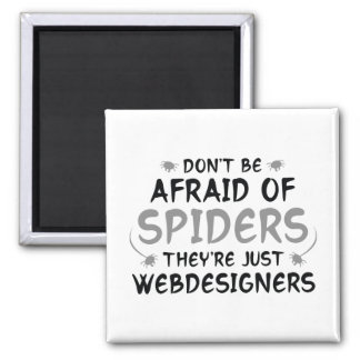 Don't Be Afraid Of Spiders 2 Inch Square Magnet