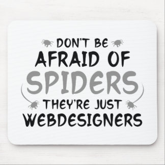 Don't Be Afraid Of Spiders Mouse Pad