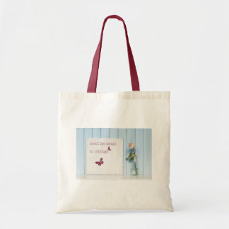 Don't be Afraid to Change Tote Bag