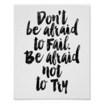Don't Be Afraid To Fail. Be Afraid Not To Try Poster