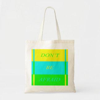 DON'T BE AFRAID Tote Budget Tote Bag