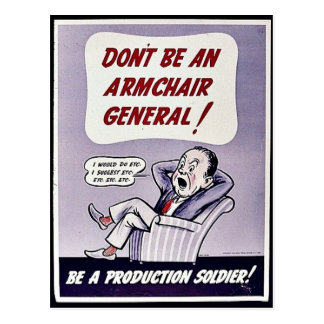 Don't Be An Armchair General! Be A Production Sold Postcard