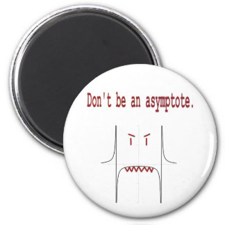 Don't be an asymptote. 2 inch round magnet