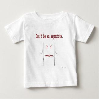 Don't be an asymptote. t shirt