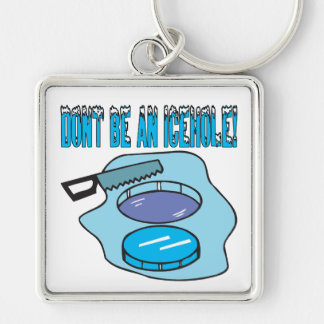 Dont Be An Icehole Silver-Colored Square Keychain
