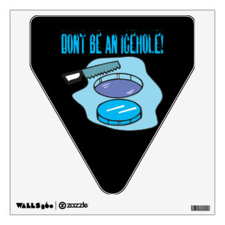 Dont Be An Icehole Room Decals