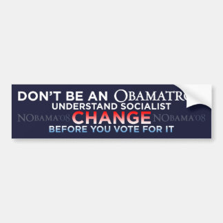 Don't Be An Obamatron - CHANGE Bumper Sticker