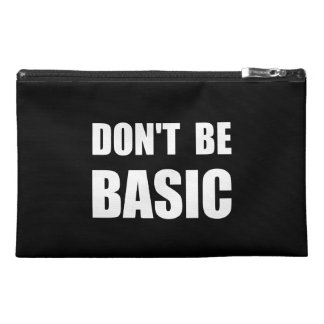 Dont Be Basic Travel Accessory Bag