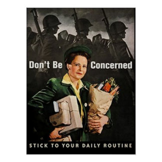 Don't be concerned stick to your daily routine poster