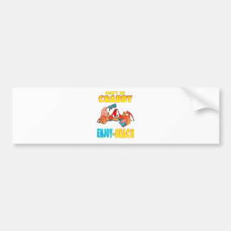 Don't be Crabby Bumper Sticker