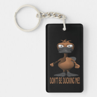 Dont Be Ducking Me Keychain