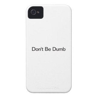 Don't Be Dumb iPhone 4 Cover