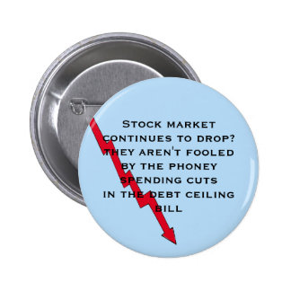 Don't be fooled by phoney spending cuts 2 inch round button