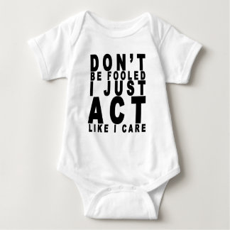 dont be fooled i just act like i care shirt B.png